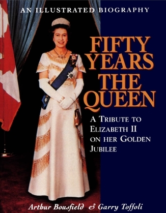 Fifty Years the Queen: A Tribute to Elizabeth II on Her Golden Jubilee