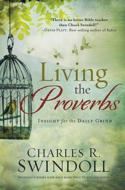Living the Proverbs: Insights for the Daily Grind