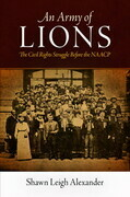 An Army of Lions: The Civil Rights Struggle Before the NAACP