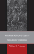 Friedrich Wilhelm Nietzsche: The Philosopher of the Second Reich
