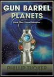 Gun Barrel Planets