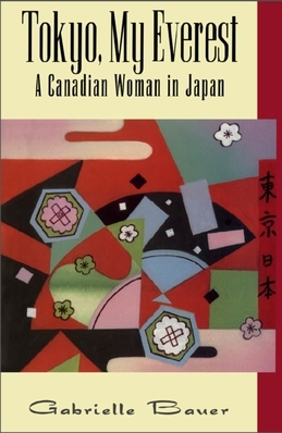 Tokyo, My Everest: A Canadian Woman in Japan