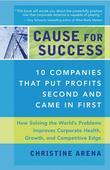 Cause for Success: 14 Companies That Put Profit Second and Came in First