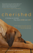 Cherished: 25 Writers on Animals They Have Loved and Lost