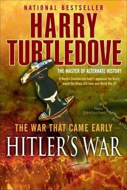 Hitler's War (The War That Came Early, Book One)