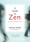 A Guide to Zen: Lessons from a Modern Master