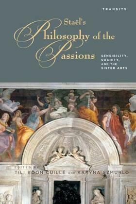 Stael's Philosophy of the Passions: Sensibility, Society and the Sister Arts