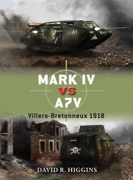 Mark IV vs A7V: Villers-Bretonneux 1918