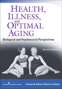 Health, Illness, and Optimal Aging, Second Edition: Biological and Psychosocial Perspectives