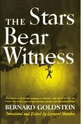 The Stars Bear Witness: An organizer of Jewish resistance in Warsaw, and one of its few survivors, tells of five years of epic heroism, pursuit, and m