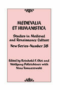 Medievalia et Humanistica, No. 38: Studies in Medieval and Renaissance Culture: New Series