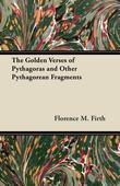 The Golden Verses of Pythagoras and Other Pythagorean Fragments