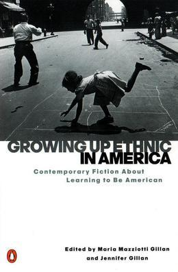 Growing Up Ethnic in America: Contemporary Fiction About Learning to Be American