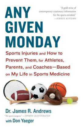 Any Given Monday: Sports Injuries and How to Prevent Them for Athletes, Parents, and Coaches - Based on My Life in Sports Medicine