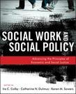 Social Work and Social Policy: Advancing the Principles of Economic and Social Justice: Advancing the Principles of Economic and Social Justice
