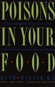 Poisons in Your Food: The Dangers You Face and What You Can Do About Them