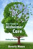 New Trends in Alzheimer Care : Finding the Spirit Within