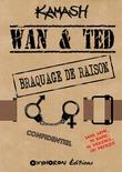 Wan & Ted - Braquage de Raison