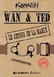 Wan & Ted - Le Retour de la Mamie