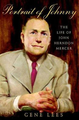 Portrait of Johnny: The Life of John Herndon Mercer
