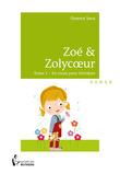 Zoé & Zolycoeur - Tome 1