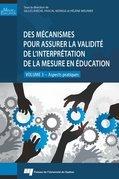 Des mécanismes pour assurer la validité de l'interprétation de la mesure en éducation - volume 3