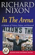 In The Arena: A Memoir of Victory, Defeat, and Renewal