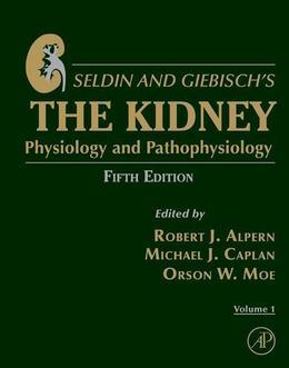 Seldin and Giebisch's The Kidney: Physiology & Pathophysiology