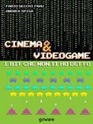Cinema & Videogame. I bit che non ti ho detto