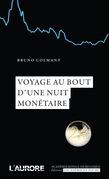 Voyage au bout d'une nuit monétaire