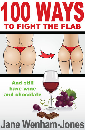 100 Ways to Fight the Flab: and still have wine and chocolate