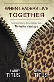 When Leaders Live Together: How Two Strong Personalities Can Thrive In Marriage