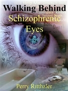 Walking Behind Schizophrenic Eyes