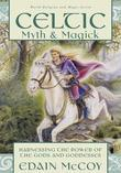 Celtic Myth &amp; Magick: Harness the Power of the Gods &amp; Goddesses