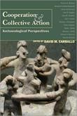 Cooperation and Collective Action: Archaeological Perspectives