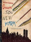 Drawn to New York: An Illustrated Chronicle of Three Decades in New York City
