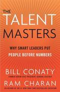 The Talent Masters: Why Smart Leaders Put People Before Numbers