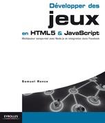 Développer des jeux en HTML5 et JavaScript