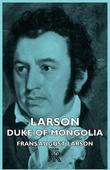 Larson - Duke of Mongolia