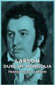 Larson - Duke of Mongolia