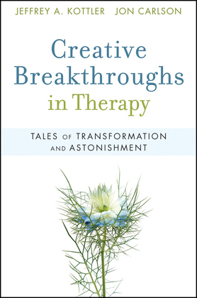 Creative Breakthroughs in Therapy: Tales of Transformation and Astonishment