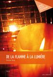De la flamme à la lumière