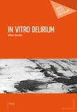 In Vitro Delirium