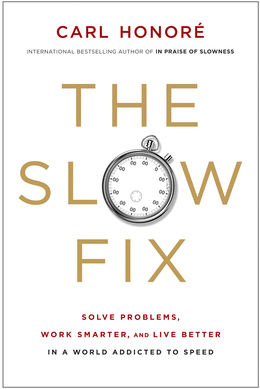 The Slow Fix