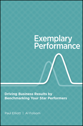 Exemplary Performance: Driving Business Results by Benchmarking Your Star Performers