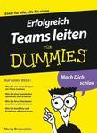 Erfolgreich Teams leiten f&uuml;r Dummies