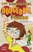 The Stupendous Dodgeball Fiasco
