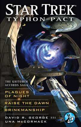 Star Trek: Typhon Pact: The Khitomer Accords Saga: Plagues of Night, Raise the Dawn, and Brinkmanship