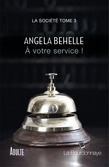  votre service ! (La socit - Tome 3)