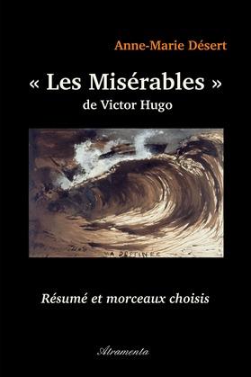 """""""Les Misérables"""" de Victor Hugo - Résumé et morceaux choisis"""